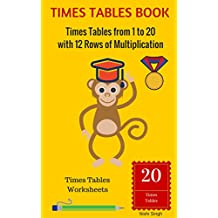 TIMES TABLES BOOK: Times Tables from 1 to 20 with 12 Rows of Multiplication: Times Tables Worksheets
