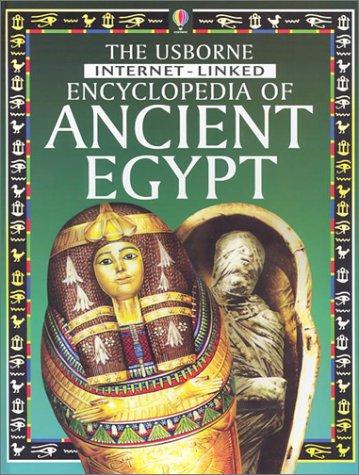 The Usborne Internet-Linked Encyclopedia of Ancient Egypt (History Encyclopedias) pdf