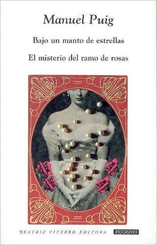 Amazon.com: Bajo un manto de estrellas. El misterio del ramo de rosas (9789508450609): Manuel Puig: Books