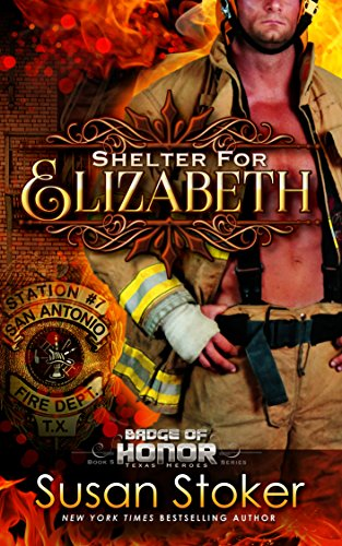 Shelter for Elizabeth (Badge of Honor: Texas Heroes Book 5) by [Stoker, Susan]
