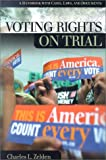 Voting Rights on Trial, Charles L. Zelden, 1576077942