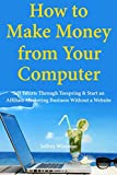 How to Make Money from Your Computer: Sell Tshirts Through Teespring & Start an Affiliate Marketing Business Without a Website