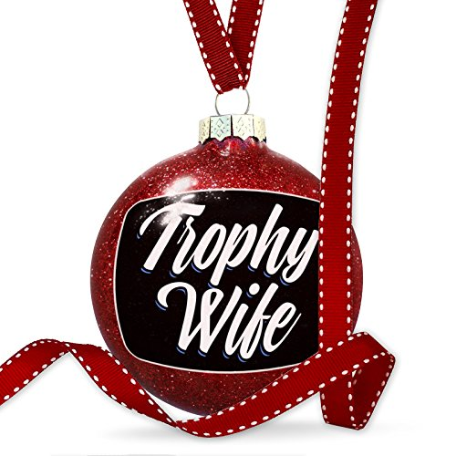 NEONBLOND Christmas Decoration Classic Design Trophy Wife Ornament (Wife Trophy)