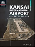 Kansai International Airport: Airport in the Sea (High Interest Books)