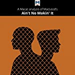A Macat Analysis of Jay MacLeod's Ain't No Makin' It: Aspirations and Attainment in a Low-Income Neighborhood | Anna Seiferle-Valencia