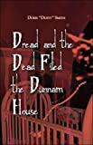 Dread and the Dead Filled the Dunnam House, Doris Smith, 1413798373