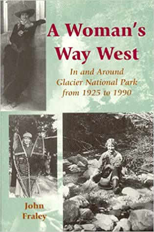 Book A Woman's Way West: In & Around Glacier National Park from 1925 to 1990