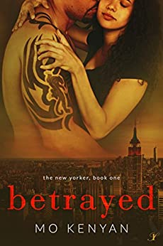 Betrayed: The New Yorker- Book 1 by [Kenyan, MO]