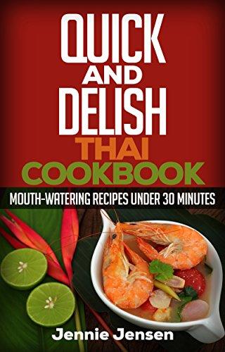 Download quick and delish thai cookbook mouth watering recipes download quick and delish thai cookbook mouth watering recipes under 30 minutes book pdf audio idxd4l6cs forumfinder Gallery