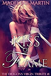Kiss of Flame (The Dragon's Virgin Tribute Book 1)