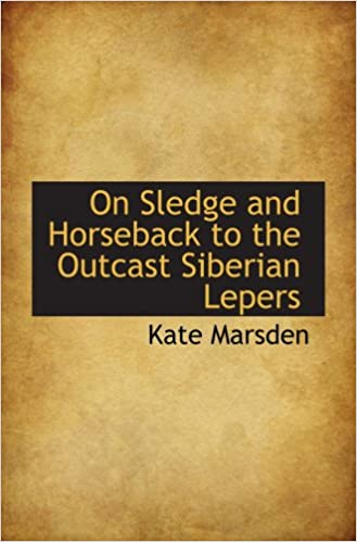Book On Sledge and Horseback to the Outcast Siberian Lepers