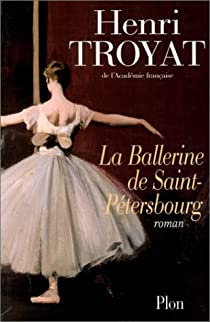 La ballerine de Saint-Pétersbourg par Troyat