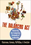 img - for The Balancing Act : Mastering the Competing Demands of Leadership book / textbook / text book