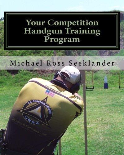 Your Competition Handgun Training Program by Michael Ross Seeklander (2010-11-02) pdf