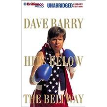 DAVE BARRY HITS BELOW/BELTWAY(LIB) 4 CASS