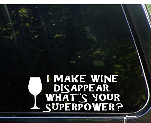 (I Make Wine Disappear. What's Your Superpower? - 8 3/4
