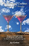 The Beverage Coaster: A Book of Life Thoughts, Jay Carlson, 1452086761