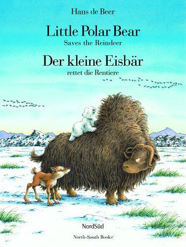 Little Polar Bear Saves the Reindeer/Der kleine Eisbär rettet die Rentiere