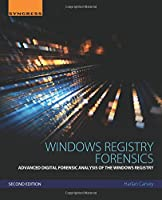Windows Registry Forensics, 2nd Edition: Advanced Digital Forensic Analysis of the Windows Registry Front Cover