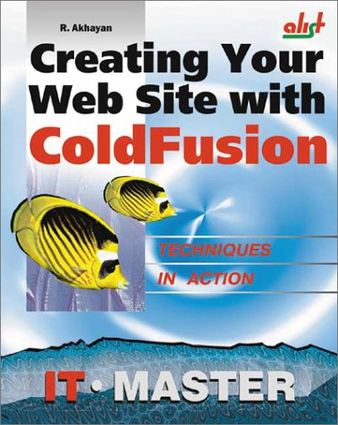 Creating Your Web Site with Coldfusion by A-List Pub