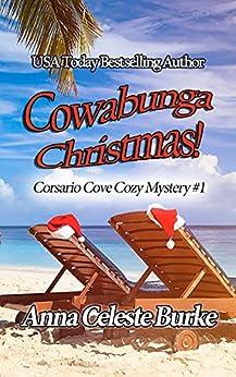 Cowabunga Christmas Corsario Cove Cozy Mystery #1 by [Burke, Anna Celeste]