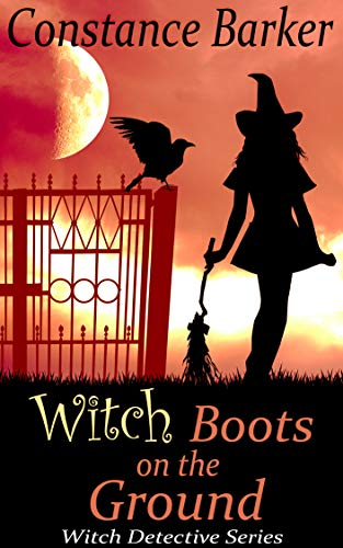 Witch Boots on the Ground (Witch Detective Series Book 3) by [Barker, Constance]