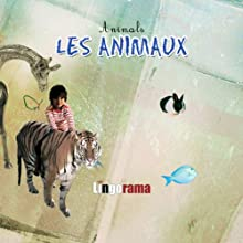 My First French Lessons: Les Animaux [Animals (Part 2)] Audiobook by Alexa Polidoro Narrated by Alexa Polidoro