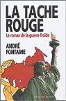 La tache rouge : Le roman de la guerre froide par Fontaine