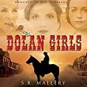 The Dolan Girls Audiobook by S. R. Mallery Narrated by Nancy Peterson