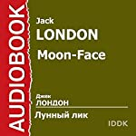 Moon-Face [Russian Edition] | Jack London