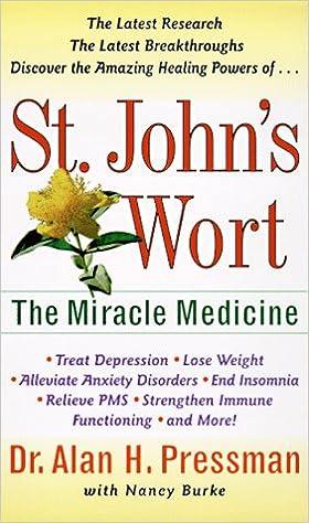 St. John\'s Wort: The Miracle Medicine: Dr. Alan Pressman ...