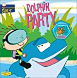 Dolphin Party, Laura Driscoll, 078684504X