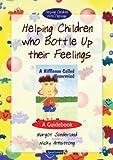 Helping Children Who Bottle Up Their Feelings: A Guidebook (Helping Children with Feelings)