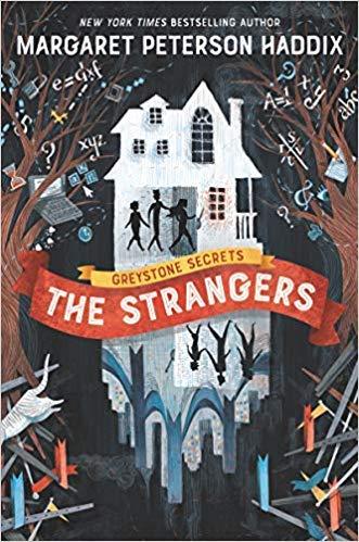[By Margaret Peterson Haddix ] Greystone Secrets #1: The Strangers (Hardcover) by Margaret Peterson Haddix (Author) (Hardcover)