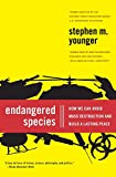 img - for Endangered Species: How We Can Avoid Mass Destruction and Build a Lasting Peace book / textbook / text book