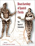 Bioarchaeology of Spanish Florida, , 0813020883