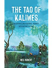 The Tao of Kaliwes: An Enthralling Personal Journey into Haitian Culture