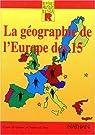 La géographie de l'Europe des 15 par Joint