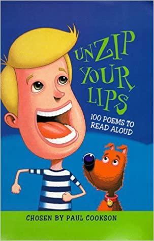Unzip Your Lips: 100 Contemporary Poems to Read Aloud