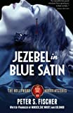 Jezebel in Blue Satin: The Hollywood Murder Mysteries Book One (Volume 1)