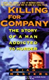 Front cover for the book Killing for Company: The Story of a Man Addicted to Murder by Brian Masters
