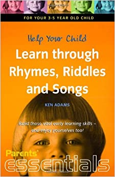 help-your-child-learn-through-rhymes-riddles-and-songs-for-your-3-5-year-old-child-build-those-vital-early-learning-skills-and-enjoy-yourselves-too-parents-essentials