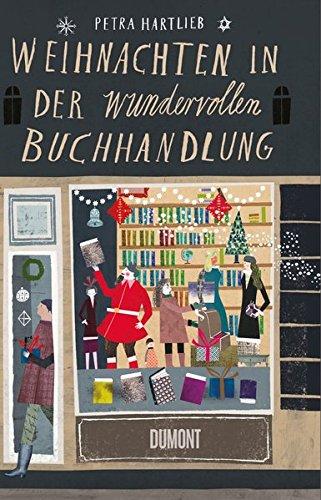Weihnachten in der wundervollen Buchhandlung Gebundenes Buch – 13. September 2018 Petra Hartlieb 3832198873 Belletristik / Biographien Erinnerungen