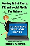 Getting It Out There: PR and Social Media For Writers; Budgeting Time and Money