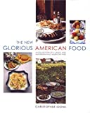 The New Glorious American Food, Christopher Idone, 1932183744