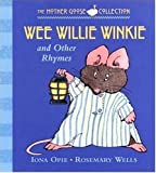 Wee Willie Winkie and Other Rhymes, , 0763616311