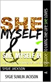 She, Myself &I: A girl's guide to living the life she loves