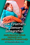 img - for New Frontiers in Sensory Integration: Limbic Stimulation, Authentic Relationship and a Multi-Disciplinary Treatment Design by Mines Ph.D., Stephanie (2014) Paperback book / textbook / text book
