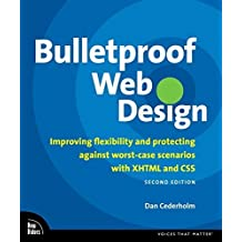 Bulletproof Web Design: Improving flexibility and protecting against worst-case scenarios with XHTML and CSS (2nd Edition) by Dan Cederholm (2007-08-19)