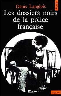 Les Dossiers noirs de la justice française par Langlois